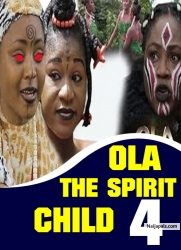 OLA THE SPIRIT CHILD 4