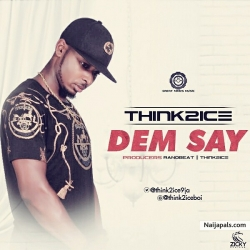 Dem say by Think2ice