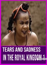 TEARS AND SADNESS IN THE ROYAL KINGDOM 1