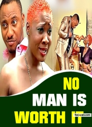 NO MAN IS WORTH IT