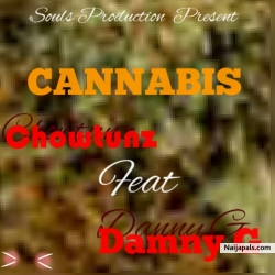 Cannabis by Chowtunz Ft Danny G