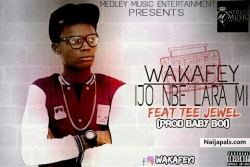 Ijo Nbe Lara Mi by Wakafey
