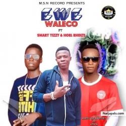 waleco ft guccimaneeko Songs + Lyrics - Nigerian Music