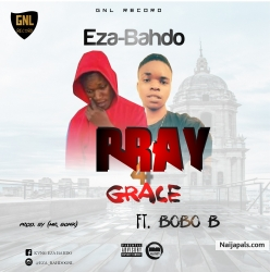 PRAY4GRACE by Eza-Bahdo Ft. Bobo-B