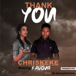 Thank You by Chris Keike ft Favour