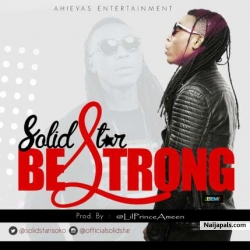 Be Strong by Solidstar
