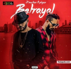 Betrayal by J.Martins ft Phyno