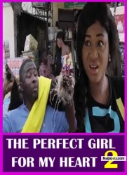 THE PERFECT GIRL FOR MY HEART 2