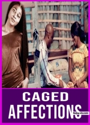 CAGED AFFECTIONS