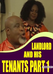 LANDLORD AND HIS TENANTS PART 1