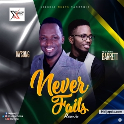 Never Fails (Remix) by Jaysong ft Barrett