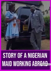 Story of A Nigerian Maid Working Abroad