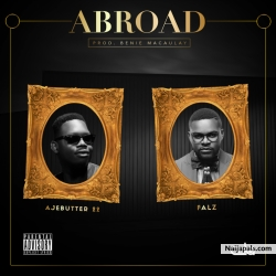Abroad by Ajebutter22 Ft Falz