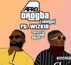 Drogba (Joanna) by Afro B ft. Wizkid
