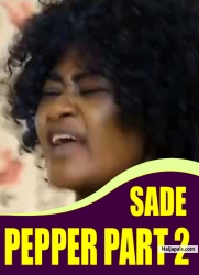 SADE PEPPER PART 2