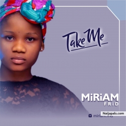 Take Me by Miriam Frid
