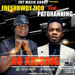 no kissing [cover] by zico ft patoranking