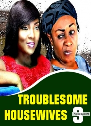 Troublesome House Wives 3