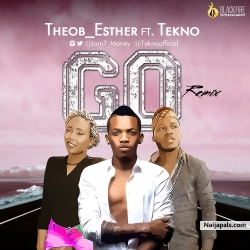 Go (Remix) TheoB_Esther ft. Tekno