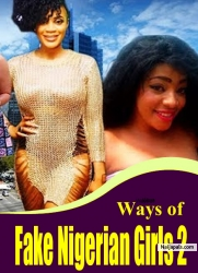Ways of Fake Nigerian Girls 2