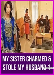 My Sister Charmed & Stole My Husband 1