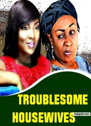 Troublesome House Wives