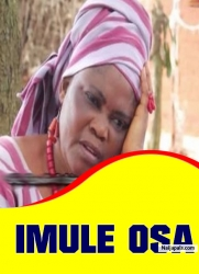 IMULE OSAImule osa is an epic yoruba movie about a young beatiful lady Olada, who has dedicated her life to serving the village god but she met a young violent man ...