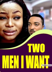 TWO MEN I WANT