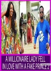 A MILLIONAIRE LADY FELL  IN LOVE WITH A FAKE PRINCE 2