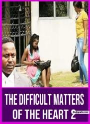 THE DIFFICULT MATTERS OF THE HEART 2