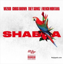 Shabba by Wizkid ft. Chris Brown x Trey Songz x French Montana