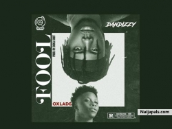 Fool by Dandizzy x oxlade