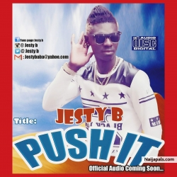 PUSH IT by JESTY B