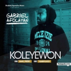 Ko Le Ye Won by G. Fresh (Gabriel Afolayan )