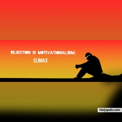 Rejection is motivational (RIM) by Climax