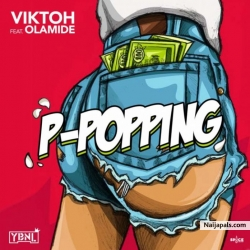 P Popping by Viktoh Ft. Olamide