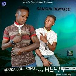 Sangiri Remixed by Addka Soulsong feat Hefty
