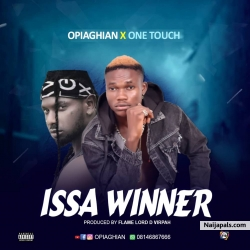 Issa Winner..Prod by Flame Lord D Virpah by Opiaghian Ft One Touch