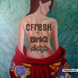 A_Virgin by Cfresh ft Blink2