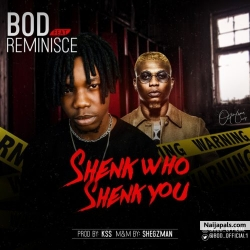Shenk Who Shenk You by B.O.D ft. Reminisce