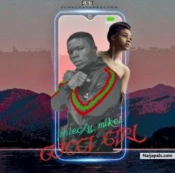 GUCCI GIRL by phlecxy mikel ft olamide & wizkid