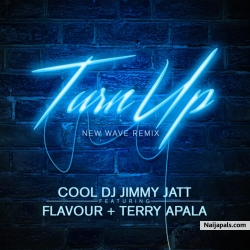 Turn Up (Remix) by DJ Jimmy Jatt Ft. Flavour x Terry Apala