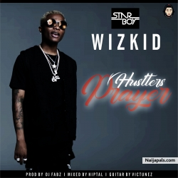 WIZKID by HUSTLERS PRAYER I PROD BY MELEEK BERRY