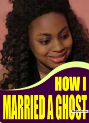 HOW I MARRIED A GHOST