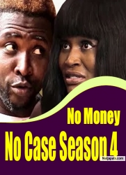 No Money No Case Season 4