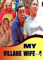 MY VILLAGE WIFE 4
