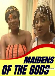 MAIDENS OF THE GODS