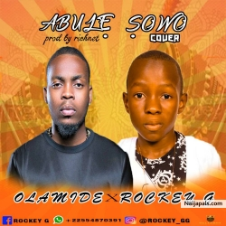 Abule Sowo Cover by Olamide X Rockey G