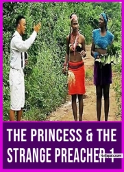 The Princess & The Strange Preacher 1
