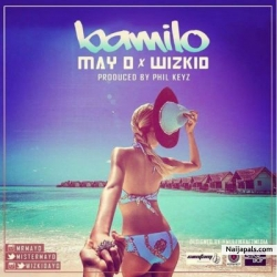 Bamilo by May D ft Wizkid